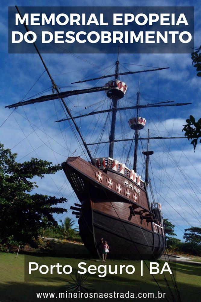 No Memorial da Epopeia do Descobrimento, em Porto Seguro, é possível entrar em uma réplica da nau utilizada por Cabral em 1500.