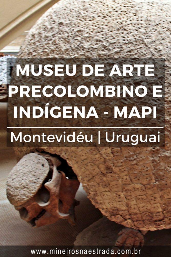 Como é a visita ao Museu de Arte Precolombino e Indígena, o MAPI, na Ciudad Vieja, em Montevidéu.