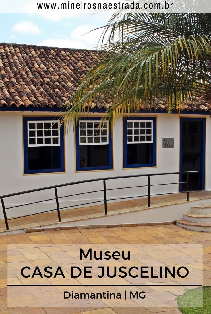 A Casa onde morou o presidente Juscelino Kubitscheck, em Diamantina, foi transformada em museu, com móveis de época, reprodução do seu consultório médico e biblioteca.