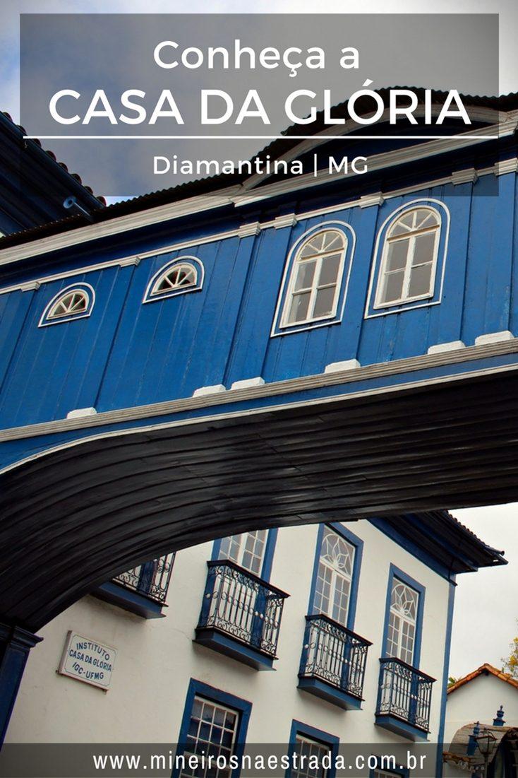 O cartão postal de Diamantina é o Passadiço da Casa da Glória, que já teve vários usos e hoje é um Instituto de Geologia aberto à visitação.