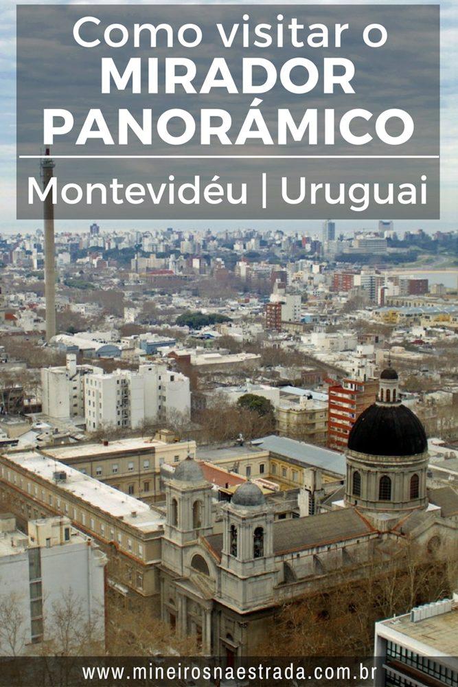 O Mirador Panorâmico de Montevideu fica no 22º andar do prédio da Intendencia (Prefeitura). Veja como visitá-lo.