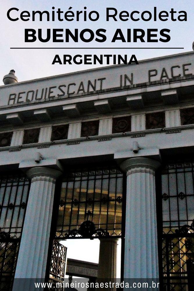 O Cemitério da Recoleta é um ponto turístico na Argentina, por ter jazigos que são verdadeiras obras de arte e por ali estarem sepultadas grandes personalidades.