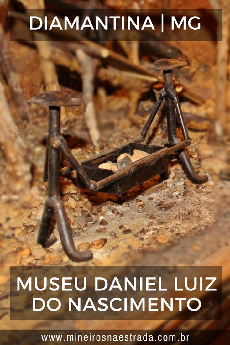 O Museu Daniel Luiz do Nascimento é um pequeno e gracioso museu, que mostra um pouco do garimpo, em Diamantina.
