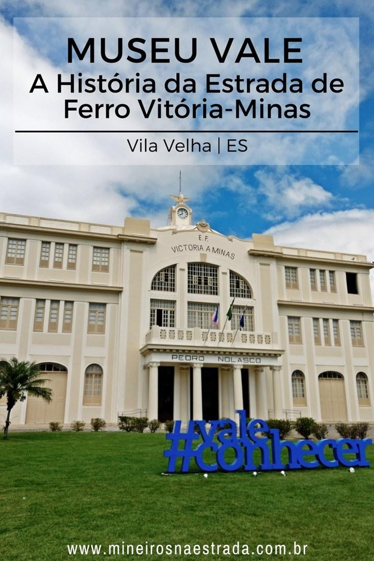 O Museu Vale funciona na antiga Estação Ferroviária Pedro Nolasco, em Vila Velha (ES) e conta a história da Estrada de Ferro Vitória-Minas.