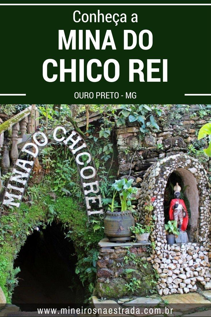 Mina Chico Rei, uma mina de ouro do século XVIII, aberta à visitação, em Ouro Preto. Chico Rei teria sido um escravo que conseguiu adquirir a mina. Sua história e muitas outras curiosidades podem ser conhecidas na visita guiada.