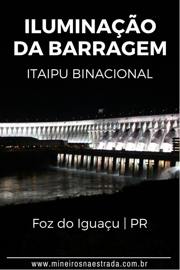 Às sextas e sábados há um programa noturno muito legal em Foz do Iguaçu: ver a Iluminação da Barragem da Usina Hidroelétrica de Itaipu.
