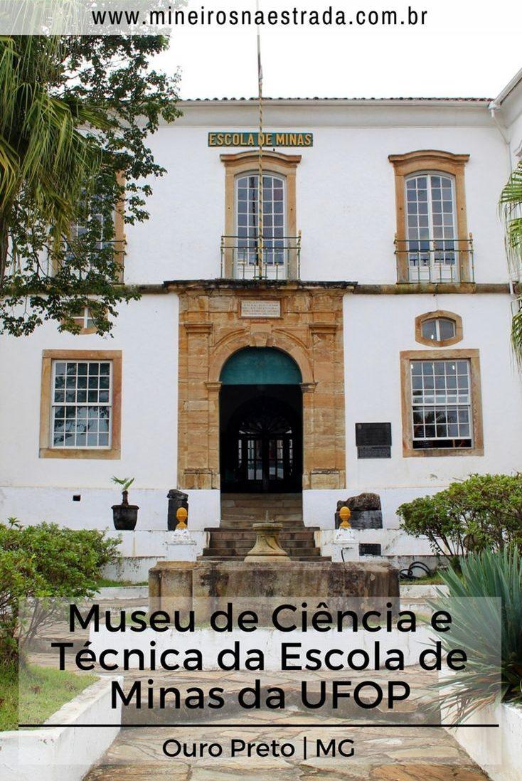 O Museu da Escola de Minas da Universidade Federal de Preto traz um acervo bastante variado, distribuído em 6 setores: História Natural, Mineração, Mineralogia I e II, Metalurgia e Física.