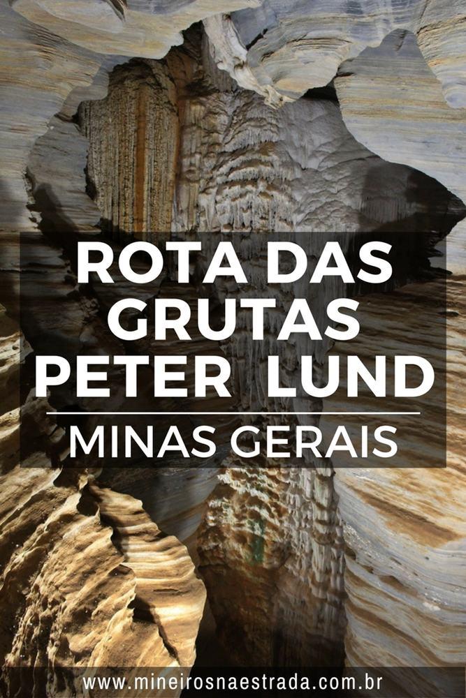 A Rota das Grutas Peter Lund compreende as lindas grutas da Lapinha, em Lagoa Santa, Rei do Mato, em Sete Lagoas e do Maquiné, em Cordisburgo, cidades bem próximas a Belo Horizonte.