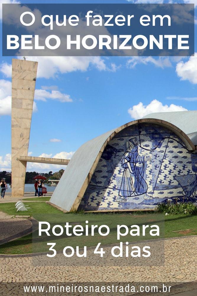 O que fazer em Belo Horizonte? Sugestão de roteiro para 3 ou 4 dias.