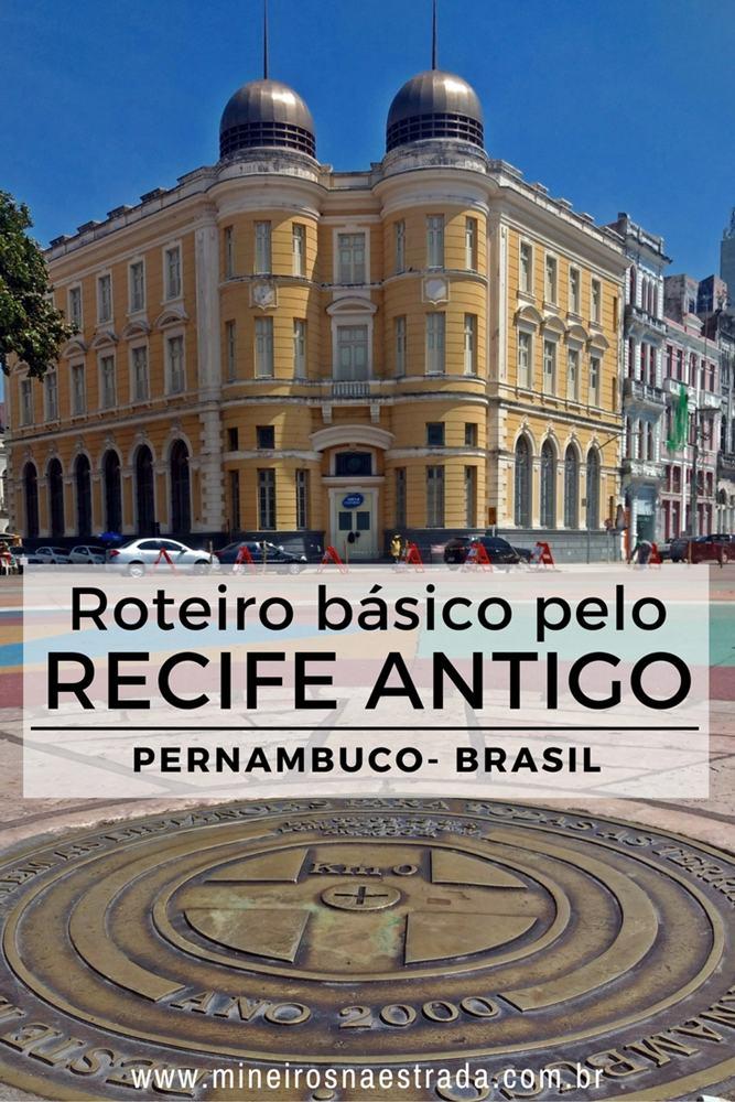 Roteiro para conhecer o básico do Recife Antigo (centro histórico de Recife) a pé e por conta própria (e com idosos).