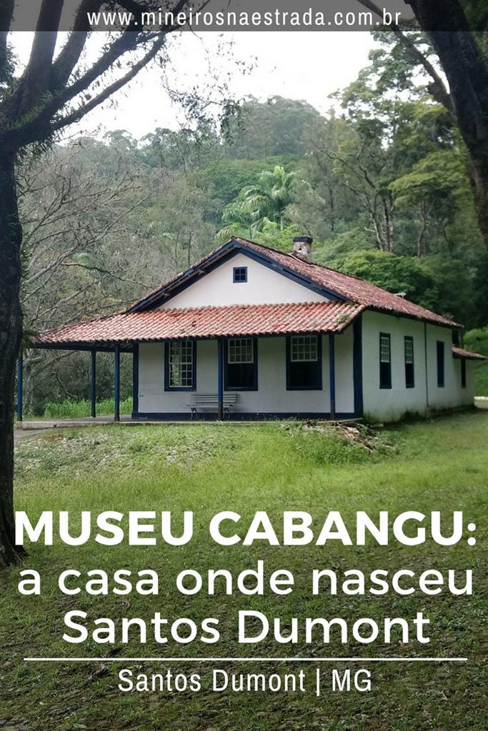 Como é visitar o Museu Cabangu, a casa onde nasceu Santos Dumont, na cidade que tem o seu nome, em Minas Gerais.