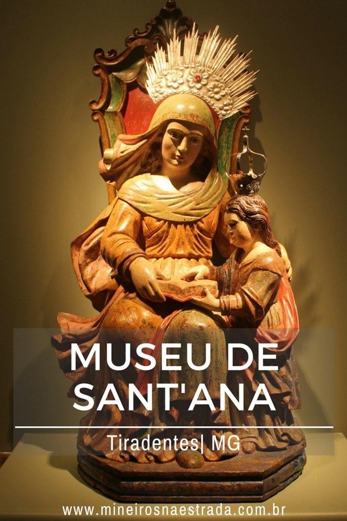 O Museu de Sant'Ana, em Tiradentes, reúne mais de 300 peças da santa, avó de Jesus, oriundas de diferentes localidades e de várias épocas.