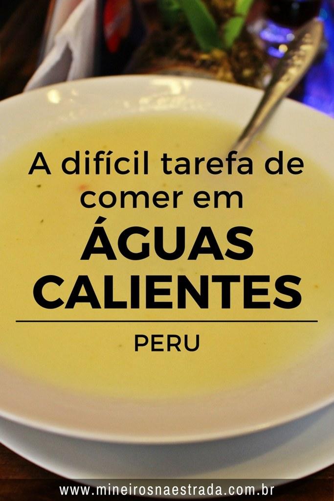 Em Águas Calientes, povoado base para visitar Machu Picchu, tivemos três experiências negativas com alimentação.