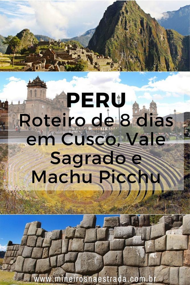 Roteiro de 8 dias (7 noites) no Peru, conhecendo Cusco, explorando vários sítios arqueológicos que compõem o Vale Sagrado e pernoitando em Águas Calientes para visitar Machu Picchu.