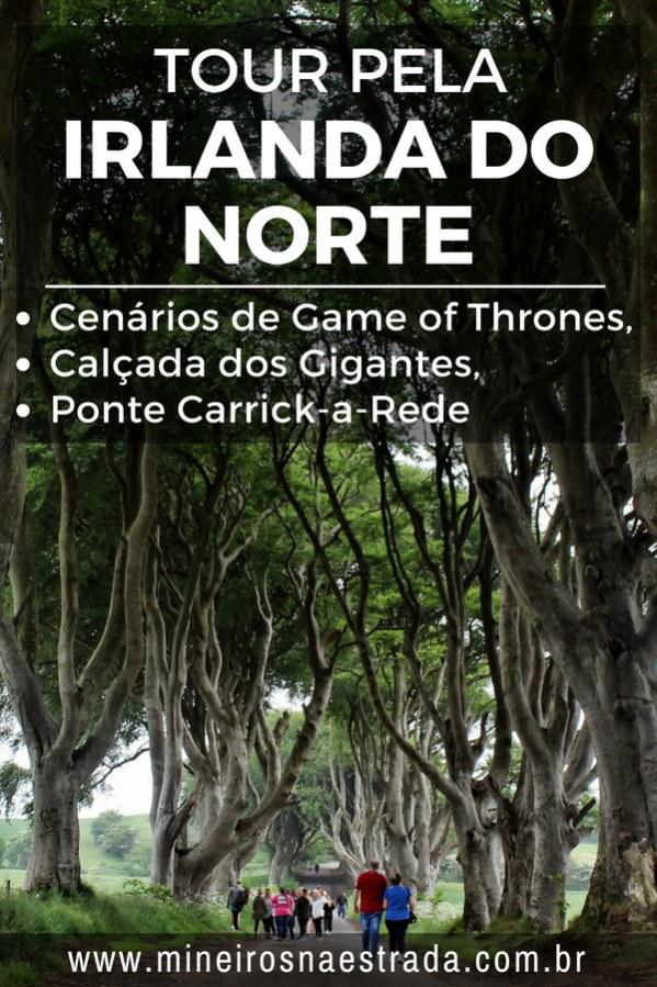 Como é o tour pelos cenários de Game of Thrones, Calçada dos Gigantes e Carrick-a-Rede Rope Brigde, na Irlanda do Norte.