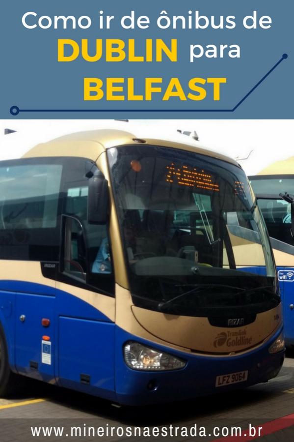 Saiba como ir de Dublin para Belfast de ônibus, com embarque e desembarque nas respectivas rodoviárias das duas cidades.