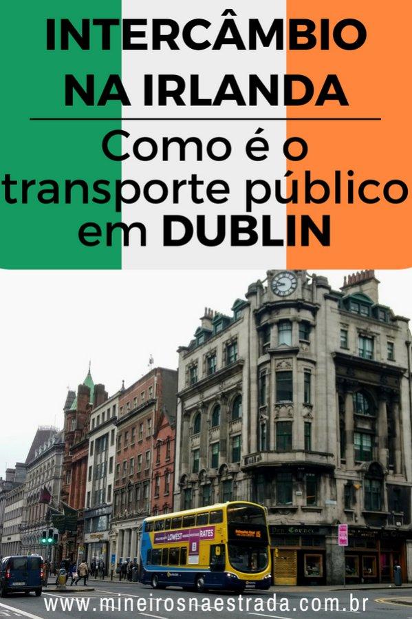 Como funciona o transporte publico em Dublin: Nesse post contamos tudo o que você precisa saber sobre Dublin Bus, Luas e Dart.