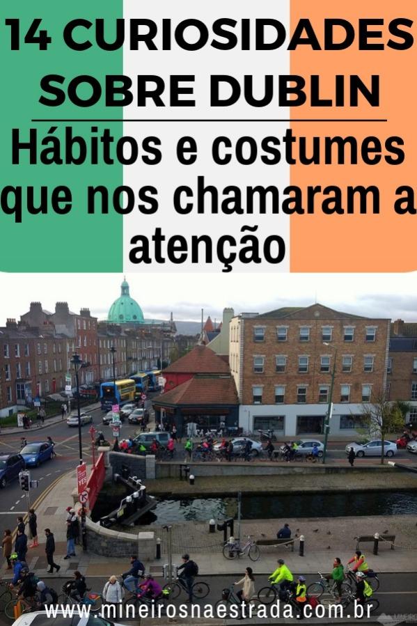 Quando moramos em Dublin notamos alguns hábitos e costumes bem diferentes do que vemos no Brasil. Veja algumas curiosidades.