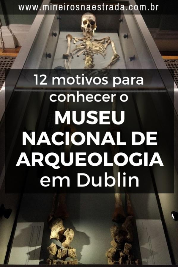 O Museu nacional de Arqueologia é lindo, com acervo rico, que te ensina muito sobre a História de Dublin. E ainda é gratuito!