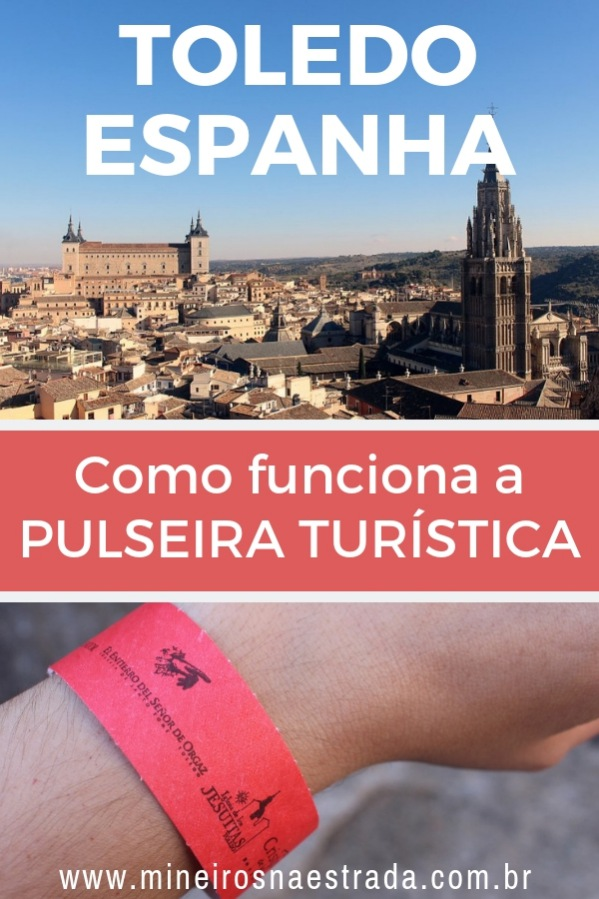 O que é, como funciona, quanto custa e o que inclui a Pulseira Turística de Toledo, que dá desconto em atrações na cidade medieval espanhola.