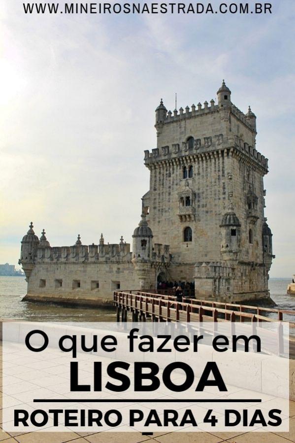 Roteiro para 4 dias em Lisboa. O que fazer na capital portuguesa: Centro Histórico, Belém, Cacilhas, Parque das Nações e Sintra.