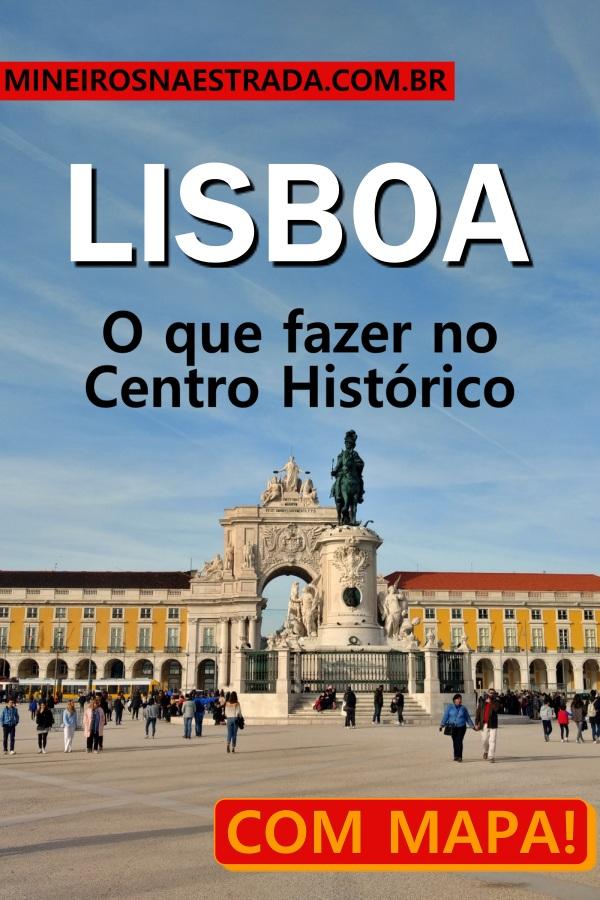 O que ver e fazer no centro histórico de Lisboa. Principais atrações de Baixa, Chiado, Alfama, Castelo e Mouraria e Alto, COM MAPA!