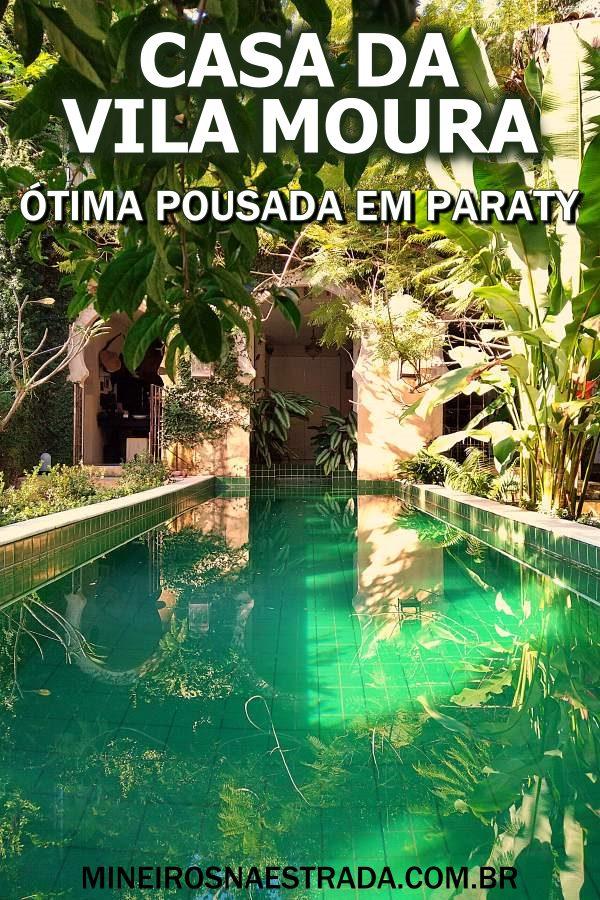 Como foi nossa hospedagem na pousada Casa da Vila Moura, em Paraty, um local do atendimento impecável e café da manhã perfeito.