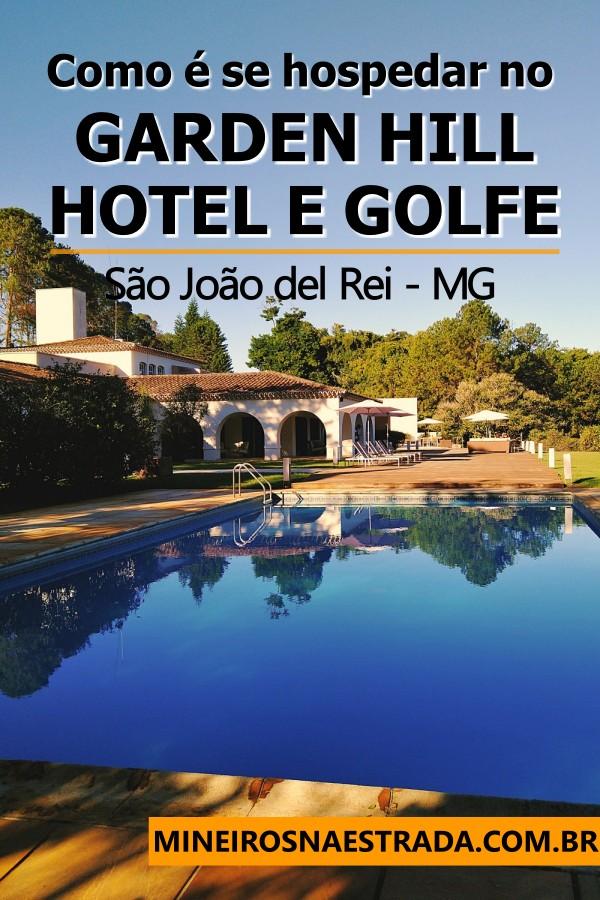 Como foi nossa hospedagem no Garden Hill Hotel e Golfe, em São João del Rei, um hotel 4 estrelas com muita área verde.