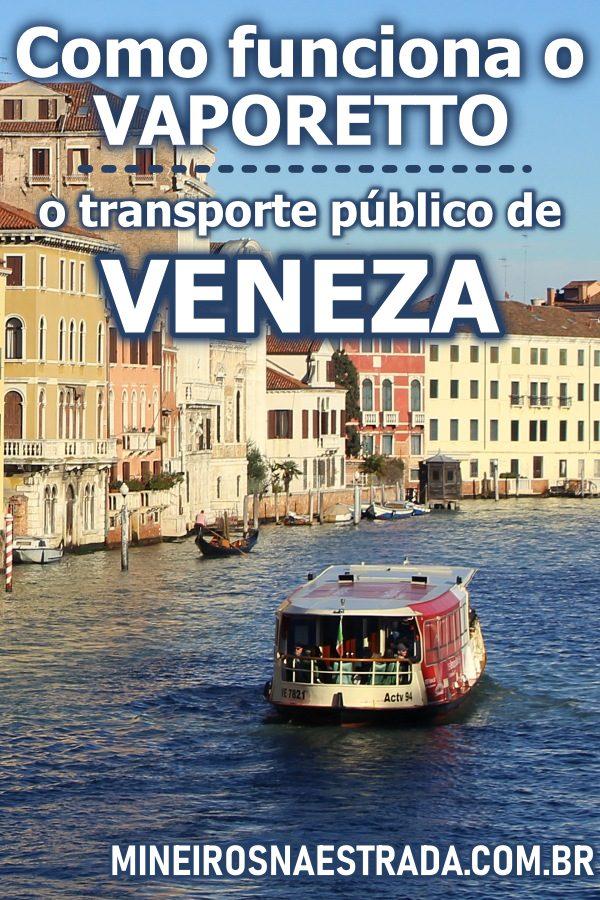 Como funciona o vaporetto, o transporte público de Veneza, Itália. Quanto custa, como comprar e quais linhas utilizar.