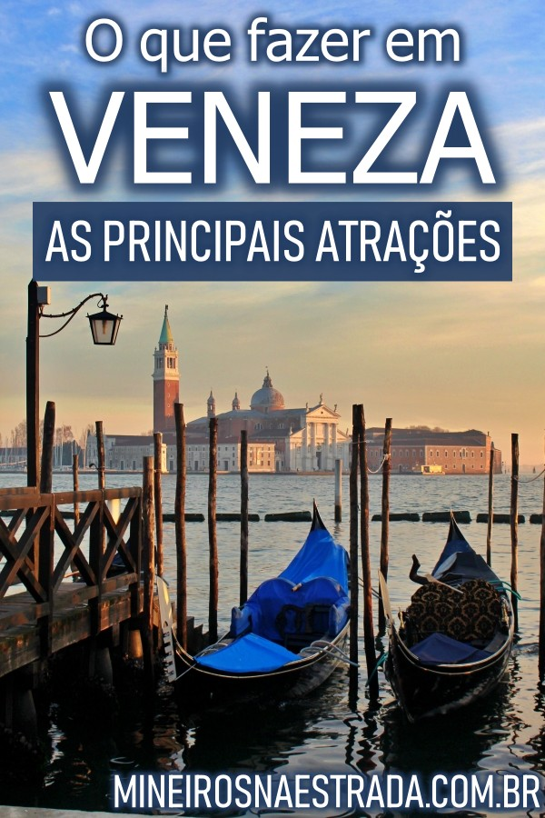 O que fazer em Veneza. Veja as principais atrações, quantos dias ficar, quando visitar e onde se hospedar nessa linda cidade italiana.