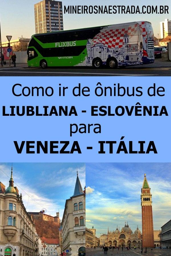 Como ir de ônibus de Liubliana a Veneza: ir de ônibus da Eslovênia para a Itália é muito fácil e barato. Veja como foi nossa viagem.