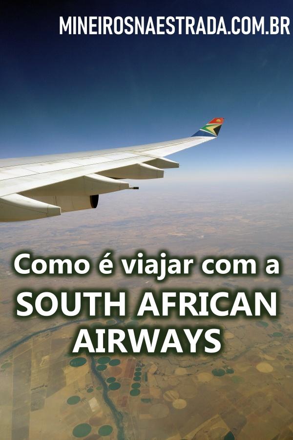 Como é voar com a South African Airways. Relato da nossa experiência na classe econômica em voos entre Brasil e África do Sul e em um voo doméstico entre Cape Town e Joanesburgo..