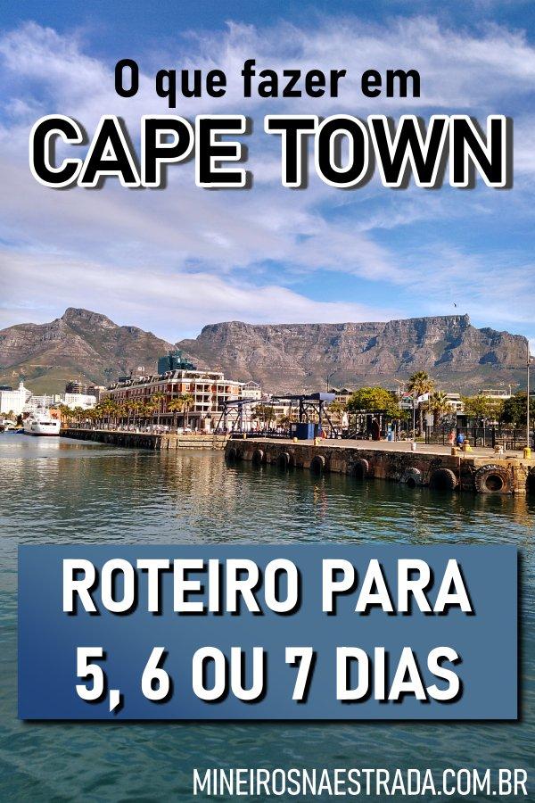 O que fazer em Cape Town. Dicas de atrações e sugestão de roteiro para 5, 6 ou 7 dias para você aproveitar o máximo da Cidade do Cabo.